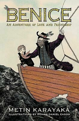 Benice: An Adventure of Love and Friendship (Color Edition) by Metin Karayaka (E