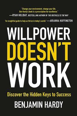 Willpower Doesn't Work: Discover the Hidden Keys to Success New Paperback Book