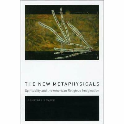 The New Metaphysicals: Spirituality and the American Re - Paperback NEW Courtney