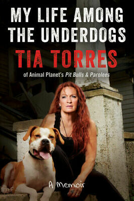 My Life Among the Underdogs A Memoir By Tia Torres 2019 ( version P'D'F )