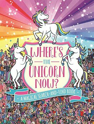 Where's the Unicorn Now?: A Magical Search-and-Find Book (Searc... by Paul Moran