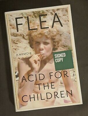 """SIGNED 1st Edition """"Acid For the Children"""" By FLEA New RED HOT CHILI PEPPERS"""