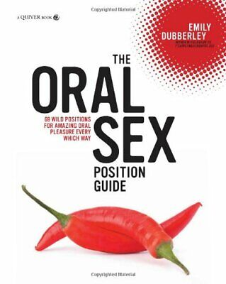 The Oral Sex Position Guide: 69 Wild Positions for Amazing Oral Pleasure 【P.D.F】
