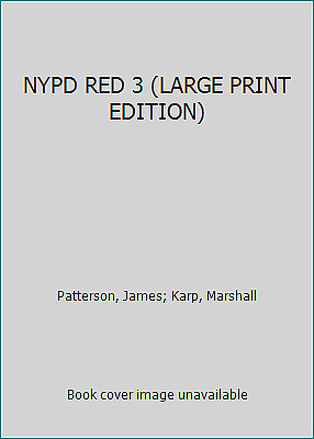 NYPD RED 3 (LARGE PRINT EDITION) by Patterson, James; Karp, Marshall