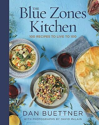 The Blue Zones Kitchen: 100 Recipes to Live to 100 HARDCOVER