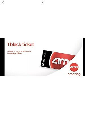 AMC Theater (1) One Black Movie Ticket - AMC Theatres  No Expiration E*-Delivery