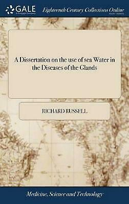 Dissertation on the Use of Sea Water in the Diseases of the Glands: Particularly