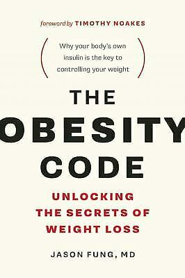 The Obesity Code : Unlocking the Secrets of Weight Loss  (ExLib) by Jason Fung