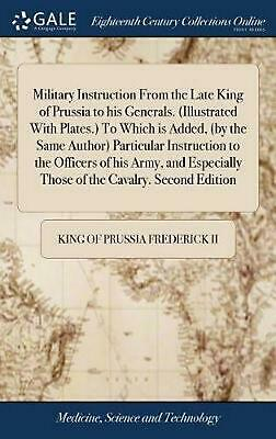 Military Instruction from the Late King of Prussia to His Generals. (illustrated