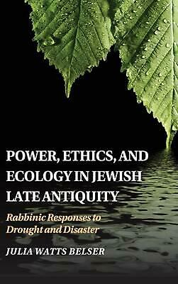 Power, Ethics, and Ecology in Jewish Late Antiquity: Rabbinic Responses to Droug