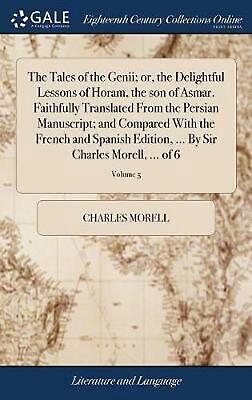 Tales of the Genii; Or, the Delightful Lessons of Horam, the Son of Asmar. Faith