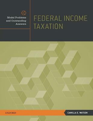 Federal Income Taxation: Model Problems and Outstanding Answers by Camilla E. Wa