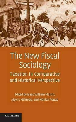 The New Fiscal Sociology: Taxation in Comparative and Historical Perspective by