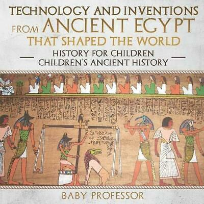 Technology and Inventions from Ancient Egypt That Shaped the World - History for