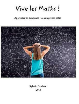 Vive Les Maths ! by Sylvain Lamblot (French) Hardcover Book Free Shipping!