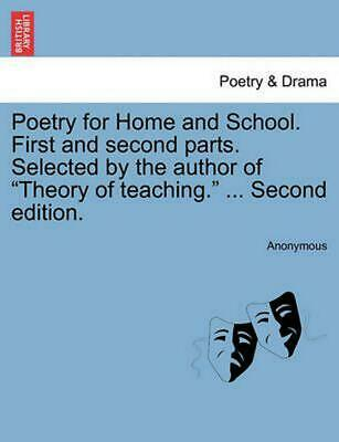 """Poetry for Home and School. First and Second Parts. Selected by the Author of """"T"""