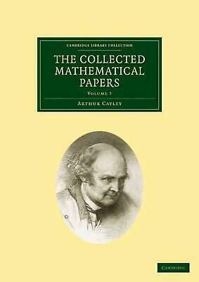 The Collected Mathematical Papers by Arthur Cayley (English) Paperback Book Free