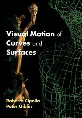 Visual Motion of Curves and Surfaces by Roberto Cipolla (English) Paperback Book