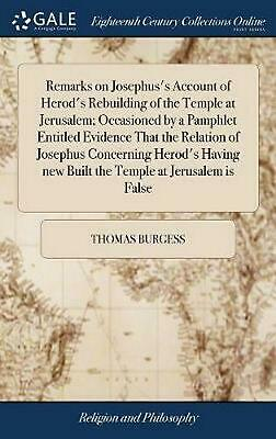 Remarks on Josephus's Account of Herod's Rebuilding of the Temple At Jerusalem;