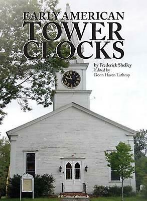 Early American Tower Clocks by Frederick Shelley (English) Hardcover Book Free S