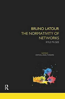 Bruno Latour: The Normativity of Networks by Kyle McGee (English) Paperback Book