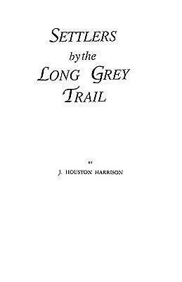 Settlers by the Long Grey Trail by J. Houston Harrison (English) Paperback Book
