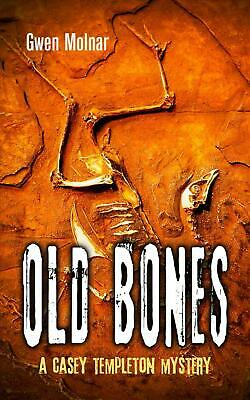 Old Bones: A Casey Templeton Mystery by Gwen Molnar (English) Paperback Book Fre