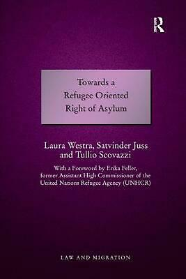 Towards a Refugee Oriented Right of Asylum by Laura Westra Paperback Book Free S