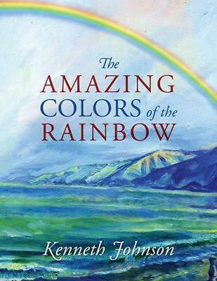 The Amazing Colors of the Rainbow by Kenneth Johnson Paperback Book Free Shippin