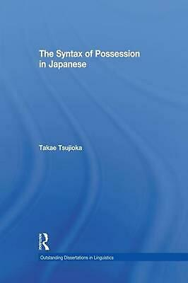 The Syntax of Possession in Japanese by Takae Tsujioka (English) Paperback Book