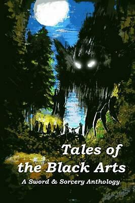 Tales of the Black Arts: A Sword and Sorcery Anthology by Robert Helmbrecht (Eng