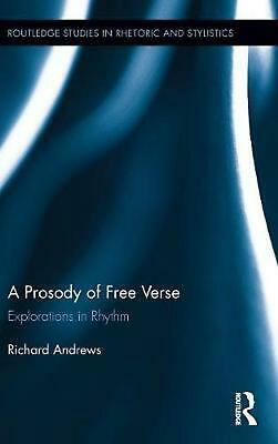 A Prosody of Free Verse: Explorations in Rhythm by Richard Andrews (English) Har