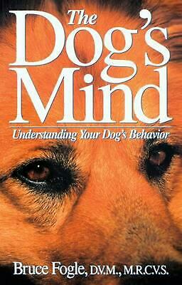 The Dog's Mind: Understanding Your Dog's Behavior by Bruce Fogle (English) Hardc