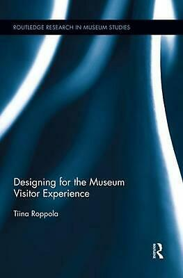 Designing for the Museum Visitor Experience by Tiina Roppola (English) Paperback