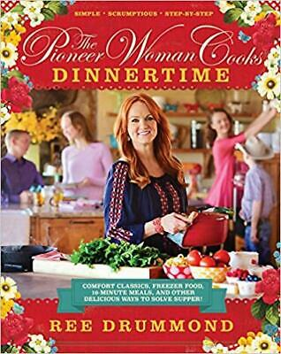 The Pioneer Woman Cooks: Dinnertime: Comfort Classics, Freezer Food...P-D-F 🔥