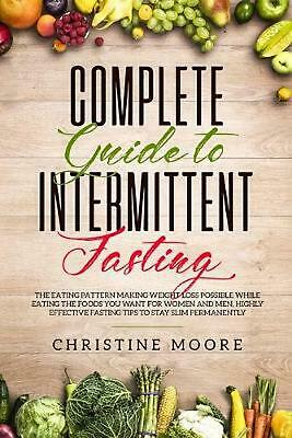 Complete Guide to Intermittent Fasting: The Eating Pattern Making Weight Loss Po