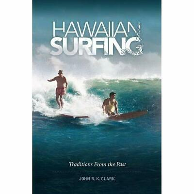 Hawaiian Surfing: Traditions from the Past - Paperback NEW John R. K. Clar 2012-