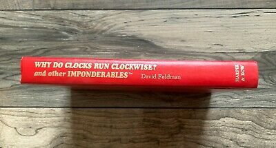 Why Do Clocks Run Clockwise and Other Imponderables by David Feldman Hardcover