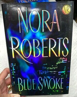 Blue Smoke by Nora Roberts (2005, Hardcover) Dust Jacket Excellent Used Cond.