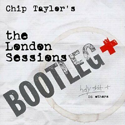 The London Sessions Bootleg - Chip Taylor CD O9VG The Cheap Fast Free Post The