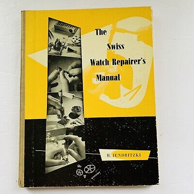 1962 The Swiss Watch Repairers Manual-Best Picture Book To Learn Repairs