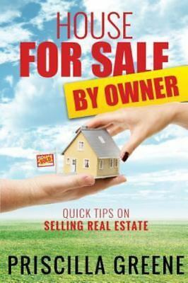 House for Sale by Owner Quick Tips on Selling Real Estate, , Greene, Priscilla,
