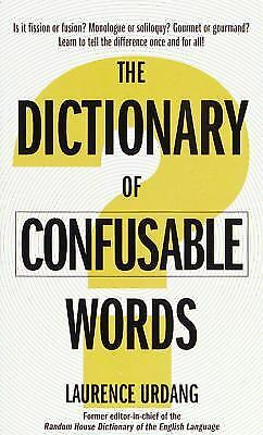 The Dictionary of Confusable Words by Laurence Urdang