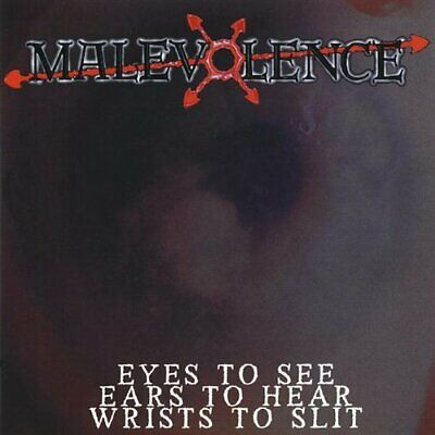 Malevolence - Eyes To See Ears To Hear Wrists To Slit New Cd