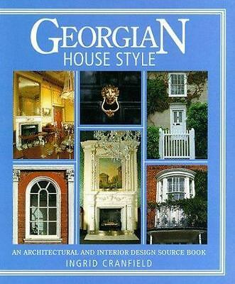 Georgian House Style : An Architectural and Interior Design  (ExLib)