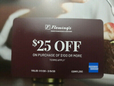 1 Coupon $25 off $100 or more in Fleming's Steakhouse 1/1/20 to 2/9/20
