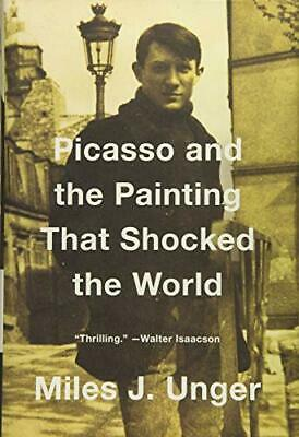 Picasso and the Painting That Shocked the World by Unger, Miles J.