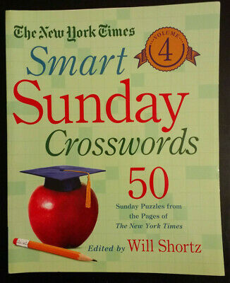 The New York Times Smart Sunday Crosswords Volume 4 : 50 Sunday Puzzles from...