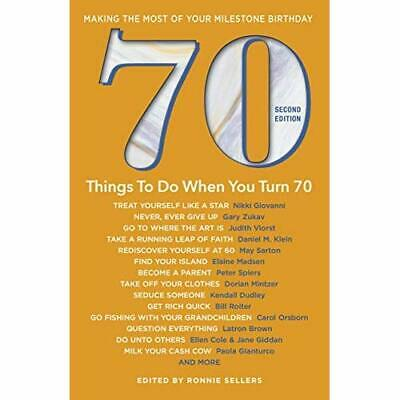 70 Things to Do When You Turn 70: Making the Most of Yo - Paperback / softback N