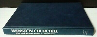 Winston Churchill: The Wilderness Years by Martin Gilbert (1982, Hardcover)
